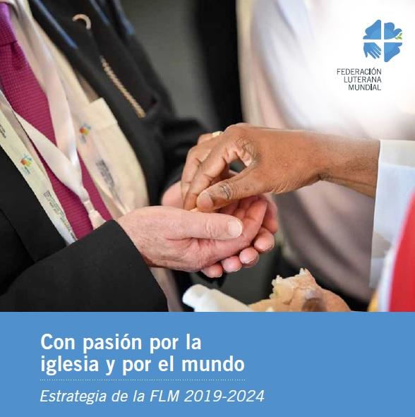 Con pasión por la iglesia y por el mundo: Estrategia de la FLM 2019-2024